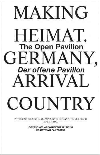 Making Heimat – Der offene Pavillon \ © DAM