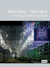 NOVE NOVOS — NEUN NEUE. Emerging Architects from Brazil