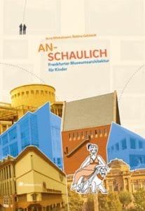 ANSCHAULICH — Frankfurter Museumsarchitektur für Kinder