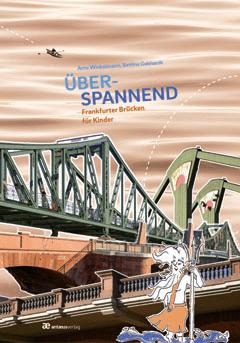ÜBERSPANNEND — Frankfurter Brücken für Kinder
