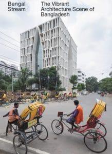 Bengal Stream – The Vibrant Architecture Scene of Bangladesh
