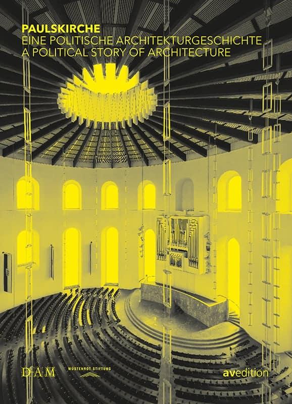 Paulskirche – Eine politische Architekturgeschichte