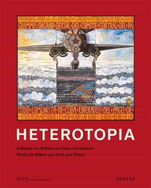 Heterotopia Arbeiten von Willem van Genk und anderen