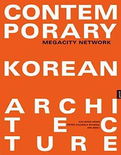 Contemporary Korean Architecture: Megacity Network