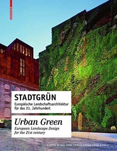 Stadt Grün Europäische Landschaftsarchitektur für das 21. Jahrhundert