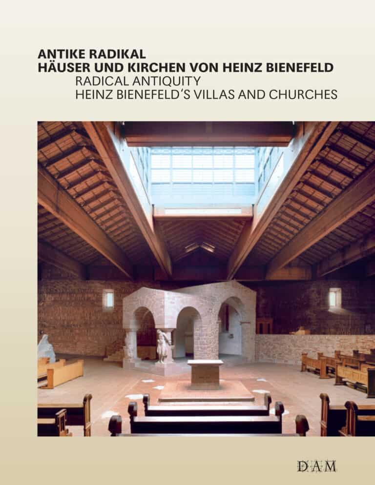 Antike Radikal – Häuser und Kirchen von Heinz Bienefeld